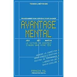 Tennis : Avantage Mental - programmer son cerveau pour gagner - routines de performance sur le court - coaching professionnel