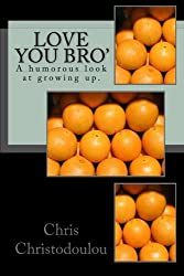 Love you Bro': A humorous look at growing up.