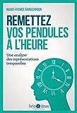 Remettez vos pendules à l'heure - Une analyse des représentations temporelles