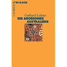 Die Aborigines Australiens (Beck'sche Reihe 2389)