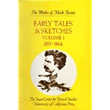 Early Tales and Sketches: Early Tales & Sketches, Vol. 1 1851-1864 v. 1 (The Works of Mark Twain)