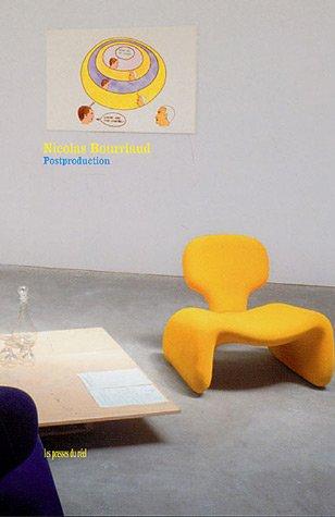 Postproduction : La culture comme scnario : comment l'art reprogramme le monde contemporain