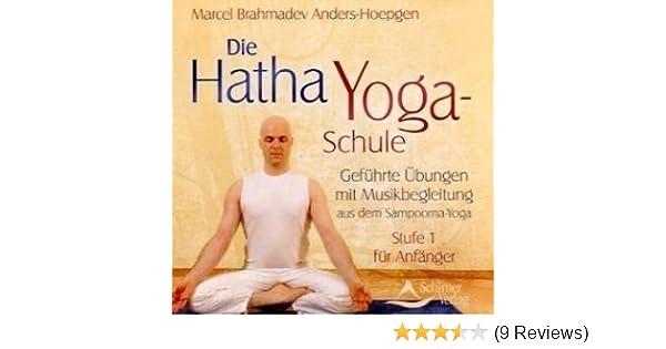 Die Hatha Yoga Schule Stufe I Fur Anfanger Amazon De Anders Hoepgen Marcel B Bucher