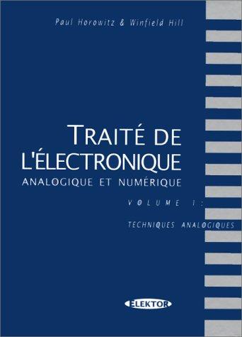 TRAITE DE L'ELECTRONIQUE ANALOGIQUE ET NUMERIQUE. Volume 1, Techniques analogiques
