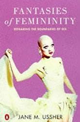 Fantasies of Femininity: Reframing the Boundaries of Sex (Penguin gender studies)
