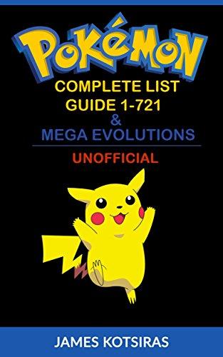 Pokemon Complete List Guide 1-721 & Mega Evolutions: Unofficial Book (Pokemon Pokedex Guide) (English Edition)