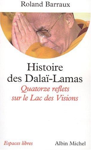 Histoire des Dalaï-Lamas : Quatorze reflets sur le Lac des Visions
