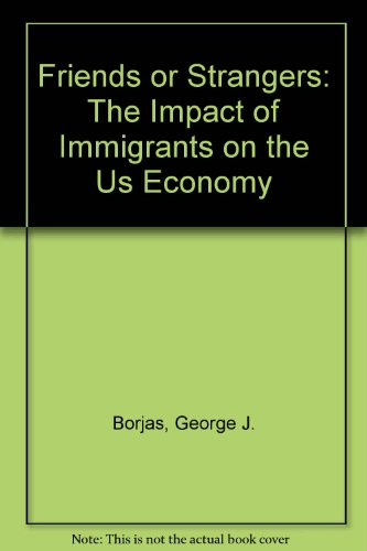 Friends or Strangers: The Impact of Immigrants on the Us Economy