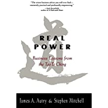 Real Power: Business Lessons From the Tao Te Ching by James Autry, Stephen Mitchell (1999) Paperback