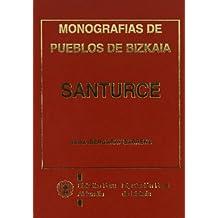 Santurce - monografias de pueblos de bizkaia (Monografias Bizkaia)