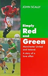 Simply Red and Green: Manchester United and Ireland - A Story of a Love Affair