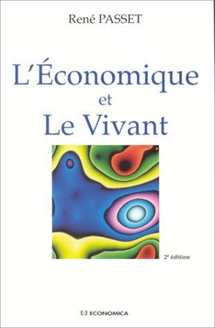 L'économique et le vivant par René Passet