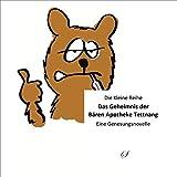 KLR Bd. 62: Das Geheimnis der Bären Apotheke Tettnang: Eine Gesundsheitsnovelle (Die Kleine Reihe)