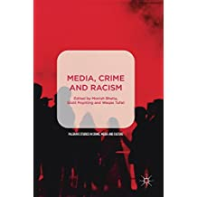Media, Crime and Racism (Palgrave Studies in Crime, Media and Culture)