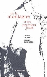 De La Montagne Et Des Premiers Jours Alain Blanc Babelio