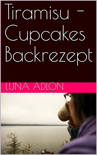 Luna Dessert (Tiramisu -Cupcakes Backrezept)