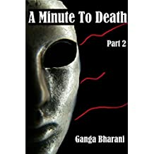 A Minute To Death: Part 2