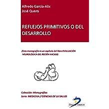 Reflejos primitivos o del desarrollo (Capítulo del libro Evaluación neurológica del recien nacido): 1