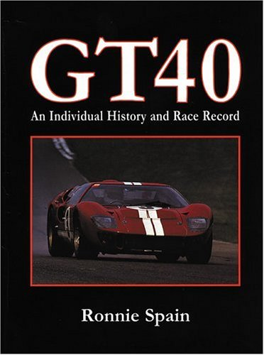 Gt40: An Individual History and Race Record por R. Spain