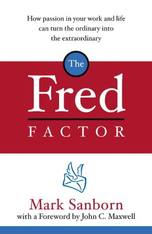 The Fred Factor por Mark Sanborn