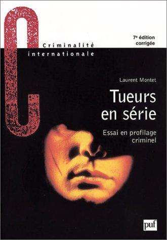 Tueurs en série par Laurent Montet