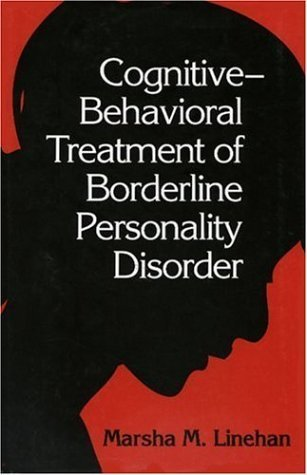 Cognitive-Behavioral Treatment of Borderline Personality Disorder by Linehan, Marsha (1993)