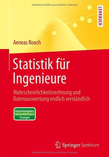 Statistik für Ingenieure: Wahrscheinlichkeitsrechnung und Datenauswertung endlich verständlich (Springer-Lehrbuch)