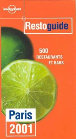 Restoguide, Paris 2001. 500 restaurants et bars par Lonely Planet