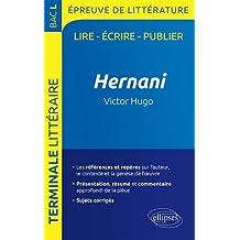 Hernani, Victor Hugo. BAC L 2019. Epreuve de littérature