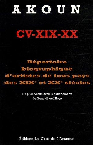 Répertoire biographique d'artistes de tous pays des XIXe et XXe siècles par Jacky Akoun