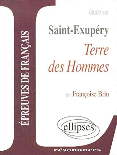 Saint-Exupéry, Terre des hommes