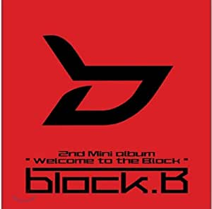 Kpop CD, BLOCK B - Welcome To The Block (2nd Mini) [Normal Edition] CD + Folded Poster + FREE GIFT *NEW*