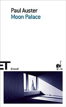 Moon Palace (Einaudi tascabili. Scrittori Vol. 416) di [Auster, Paul]