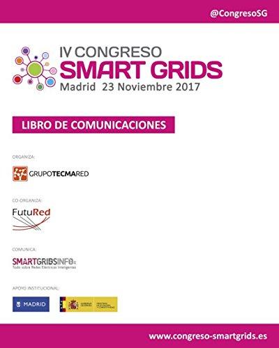 Libro de Comunicaciones IV Congreso Smart Grids: Celebrado en Madrid, el 23 de Noviembre de 2017 por Stefan Junestrand