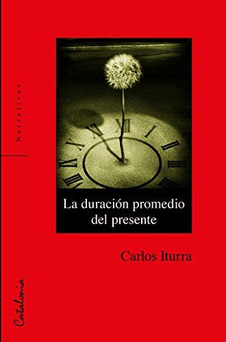 La duración promedio del presente por Carlos Iturra