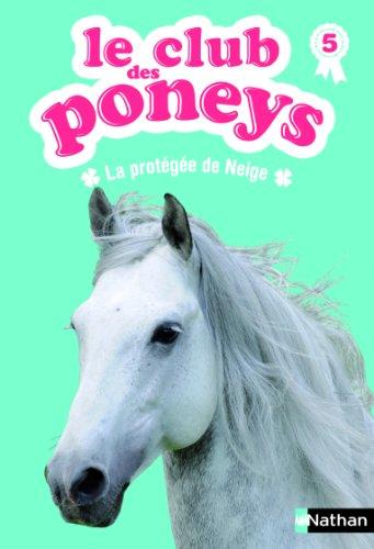 Le club des poneys : La protégée de Neige (05) par S. Baussier