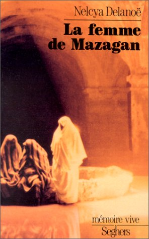 La femme de Mazagan [ou Les salines de la mémoire] par Nelcya Delanoë