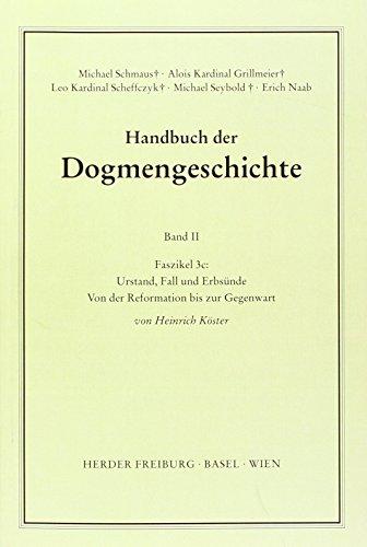 Urstand, Fall und Erbsünde: Von der Reformation bis zur Gegenwart (Handbuch der Dogmengeschichte. Bd 2, Der trinitarische Gott, die Schöpfung, die Sünde)
