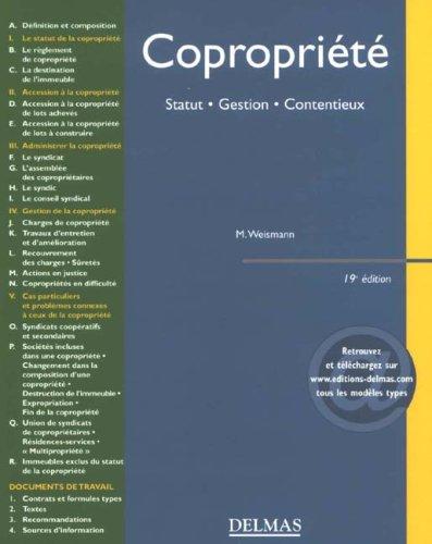 Copropriété : Statut - Gestion - Contentieux par M Weismann