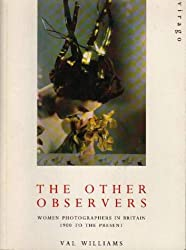The Other Observers: Women Photographers in Britain, 1900 to the Present