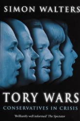 Tory Wars: The Conservatives in Crisis