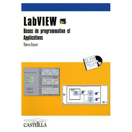 LabVIEW : Bases de programmation et Applications Bac Pro et BTS filière (1Cédérom)