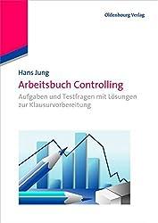 Arbeitsbuch Controlling: Aufgaben Und Testfragen Mit Lösungen Zur Klausurvorbereitung