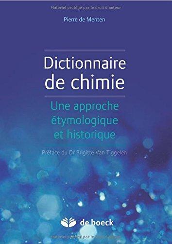 Dictionnaire de chimie une approche etymologique et historique by Pierre de Menten de Horne (2013-10-17)
