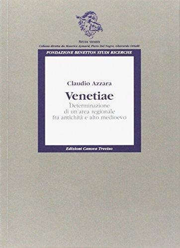 Venetiae. Determinazione di un'area regionale fra antichit e alto Medioevo