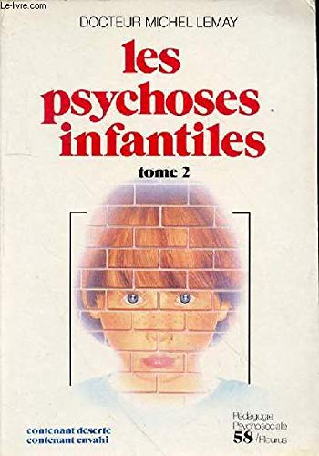 PSYCHOSES INFANTILES. Tome 2