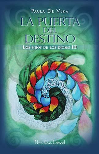 La puerta del destino (Los Hijos de los Dioses nº 3) par Paula de Vera