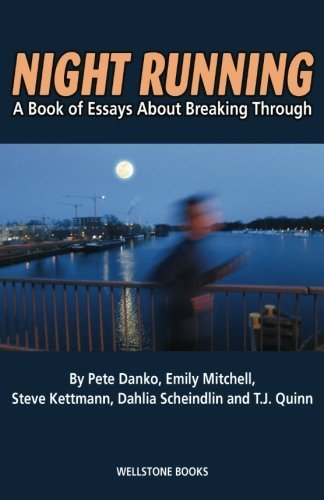 Night Running: A Book of Essays About Breaking Through by Pete Danko (2016-06-14)