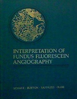 Interpretation of Fundus Fluorescein Angiography by Howard Schatz (1978-04-01)