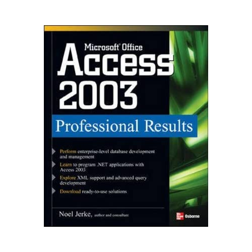 [(Microsoft Office Access 2003 : Professional Results)] [By (author) Noel Jerke] published on (September, 2003)
